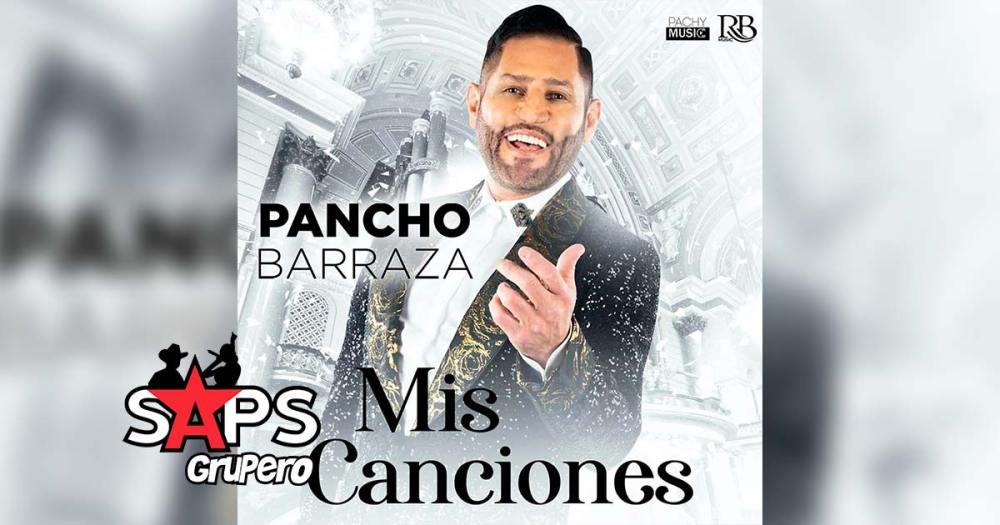 Pancho Barraza, Mis Canciones