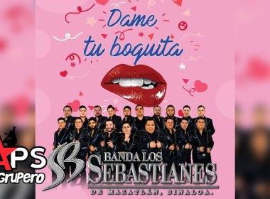 Banda Los Sebastianes - Dame Tu Boquita