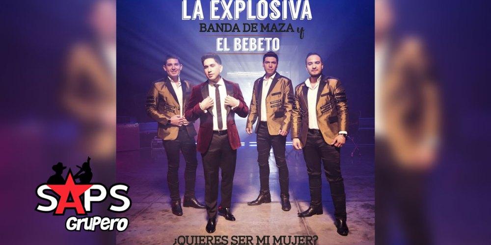 La Explosiva Banda de Maza feat. El Bebeto - ¿Quieres Ser Mi Mujer?