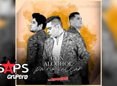 Letra Con Alcohol Pa No Fallar – La Imponente Vientos De Jalisco