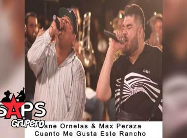 Letra Cuanto Me Gusta Este Rancho – Sane Ornelas ft Max Peraza