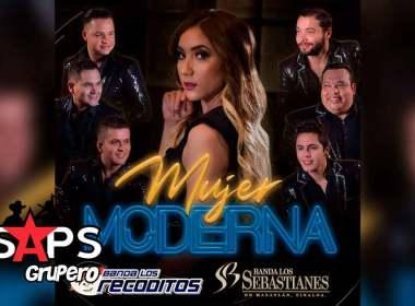 Letra Mujer Moderna – Banda Los Recoditos ft Banda Los Sebastianes