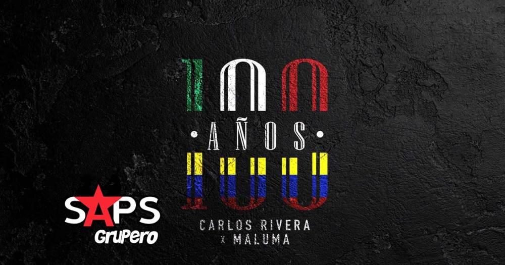 Letra 100 Años - Carlos Rivera, Maluma