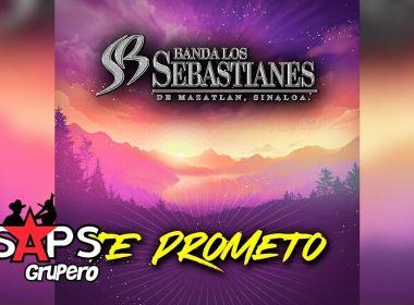 Letra Te Prometo – Banda Los Sebastianes