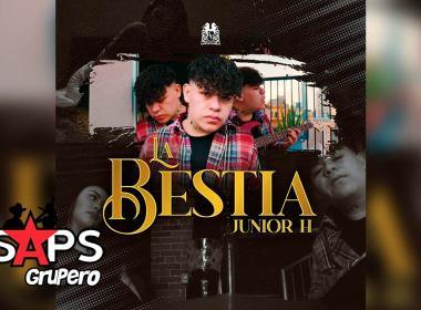 Letra La Bestia – Junior H