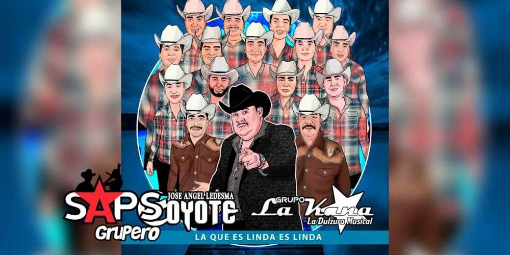Letra La Que Es Linda Es Linda – Grupo La Kaña ft El Coyote Y Su Banda Tierra Santa