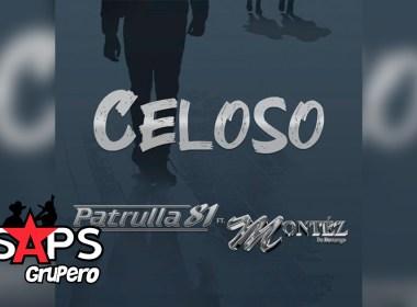 Letra Celoso – Patrulla 81 ft Montéz De Durango
