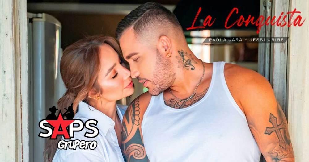 Letra La Conquista - Jessi Uribe y Paola Jara