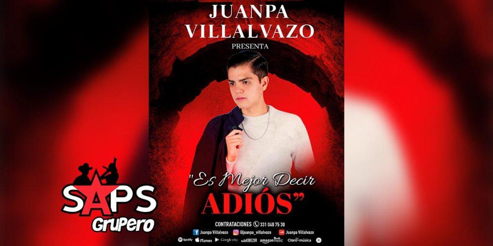 """""""Es Mejor Decir Adiós"""", te lo dice JuanPa Villalvazo"""