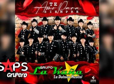 """Grupo La Kaña """"La Dulzura Musical"""" te dice """"Te Amo Para Siempre"""""""