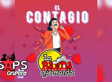 Letra El Contagio – La Banda Que Manda