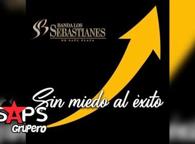Letra Sin Miedo Al Éxito – Banda Los Sebastianes