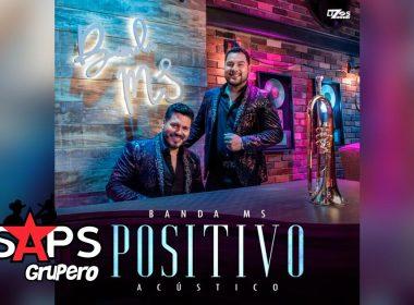 """Banda MS revoluciona la industria musical con su nuevo álbum acústico """"Positivo"""""""