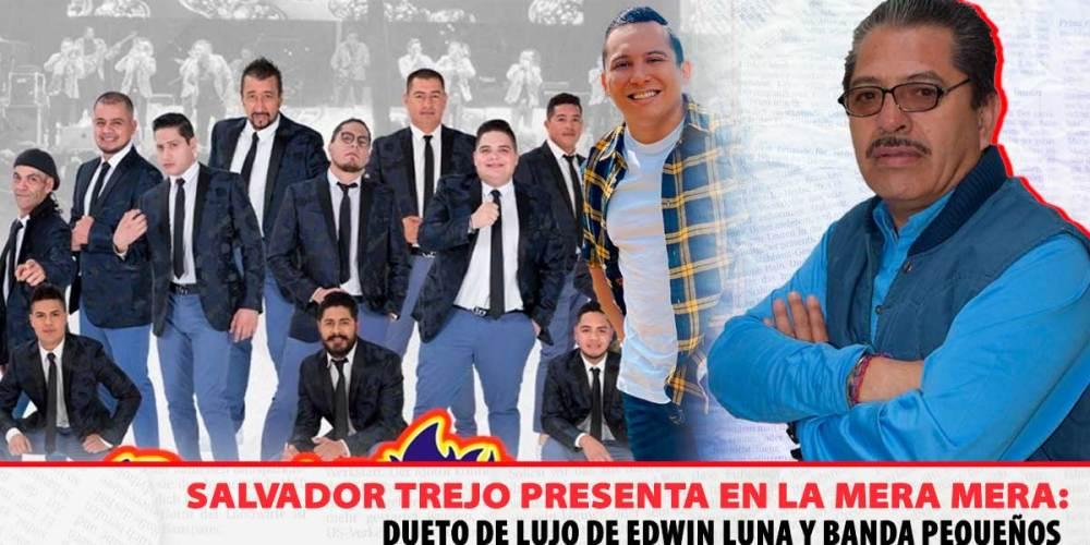 Banda Pequeños Musical, Edwin Luna, La Mera Mera