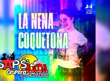 Letra La Nena Coquetona – La Banda Que Manda