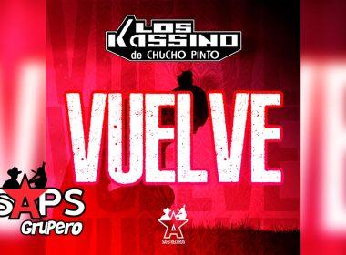 Letra Vuelve – Los Kassino De Chucho Pinto