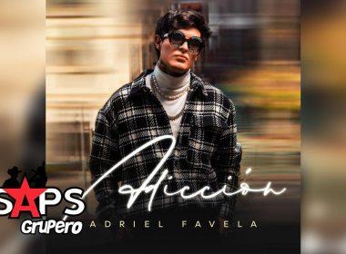 Letra Adicción – Adriel Favela