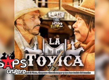 """Letra La Toxica – Luis Ángel """"El Flaco"""" Ft Chaparro Chuacheneguer & Los Más Busk2 Del Rancho"""
