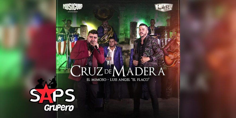 Letra Cruz De Madera – El Mimoso & Luis Ángel El Flaco