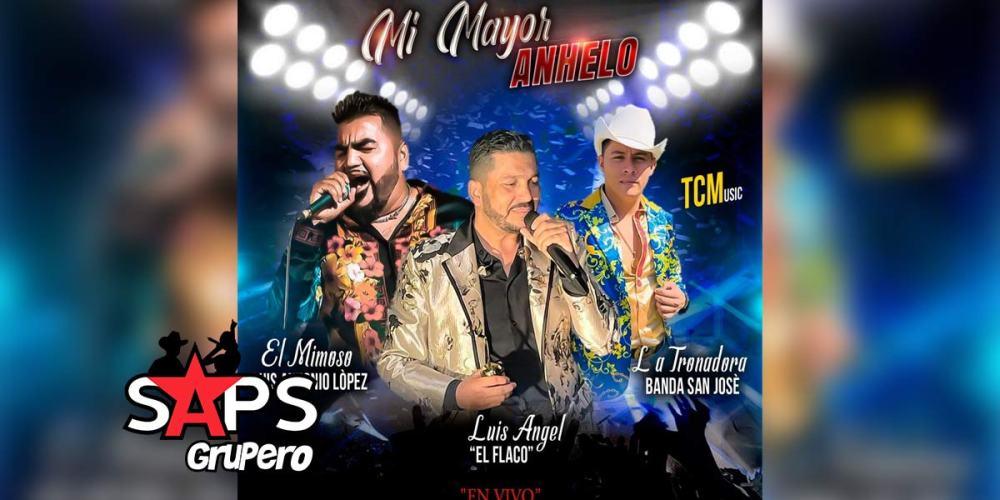 """Letra Mi Mayor Anhelo (En Vivo) – La Tronadora Banda San José & Luis Ángel """"El Flaco"""" & El Mimoso"""