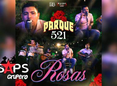 Letra Rosas – Parque 521