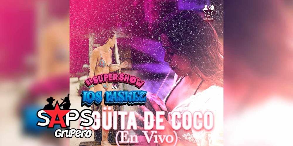 Letra Agüita De Coco (En Vivo) – El Super Show De Los Vaskez