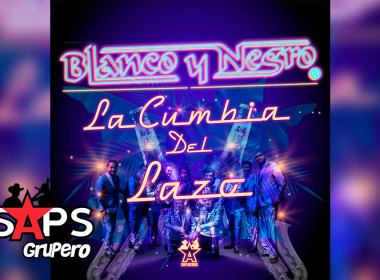 Letra La Cumbia Del Lazo – Blanco Y Negro