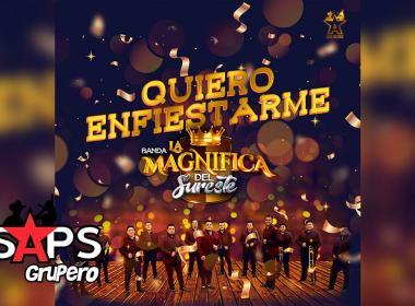 Letra Quiero Enfiestarme – Banda La Magnifica Del Sureste