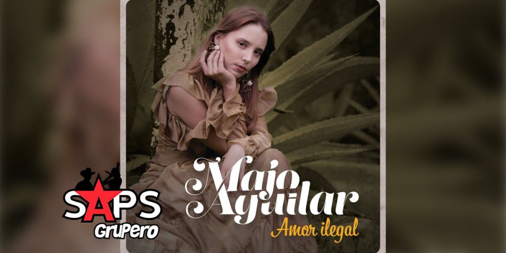 Letra Amor Ilegal – Majo Aguilar
