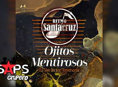 Letra Ojitos Mentirosos (En Vivo) – Ritmo Santa Cruz