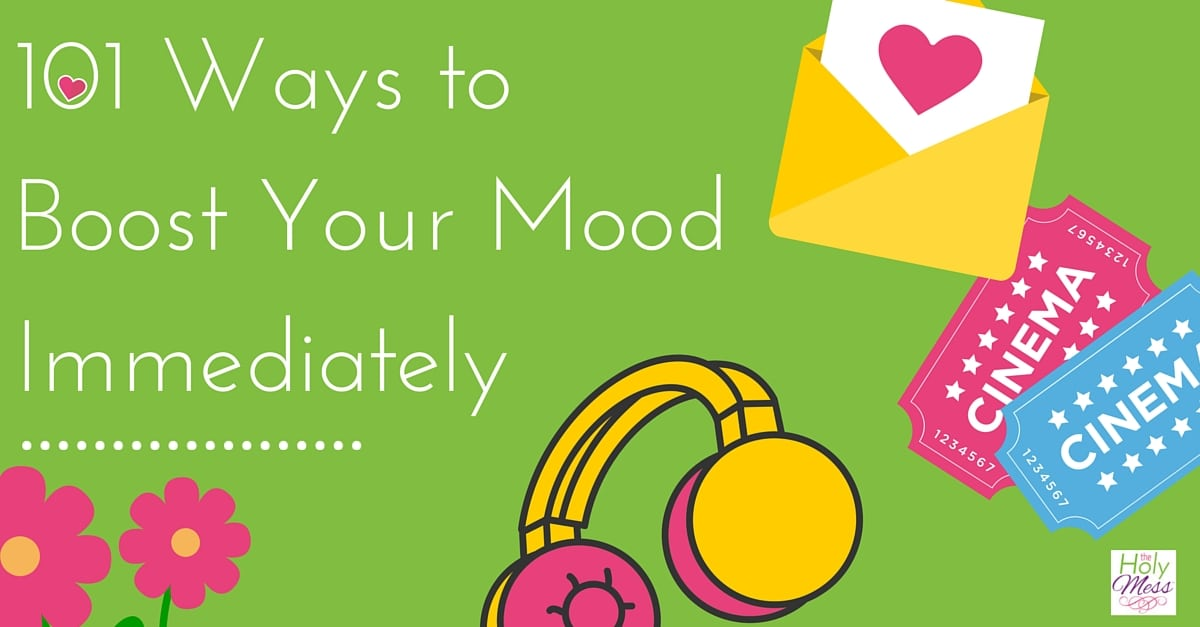 101 Ways to Boost Your Mood Immediately