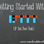 GettingStartedWithIFTTT