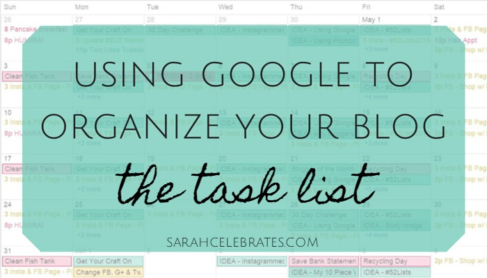Using Google to Organize Your Blog, The Task List | Sarah Celebrates