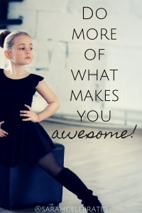 Do more of what makes you awesome #MondayMotivation