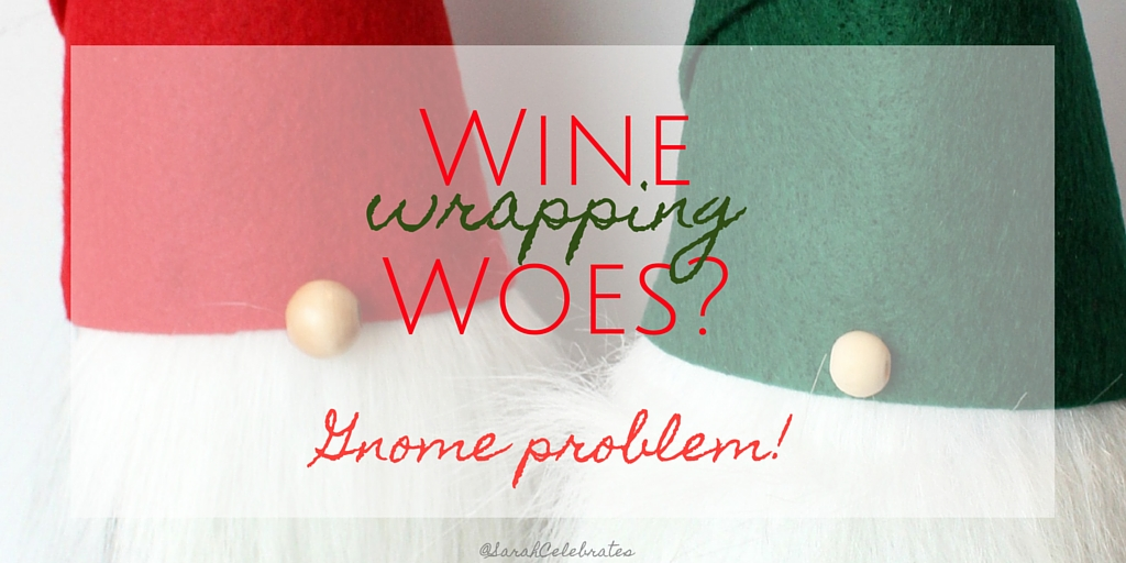 Wine Wrapping Woes? Gnome Worries!