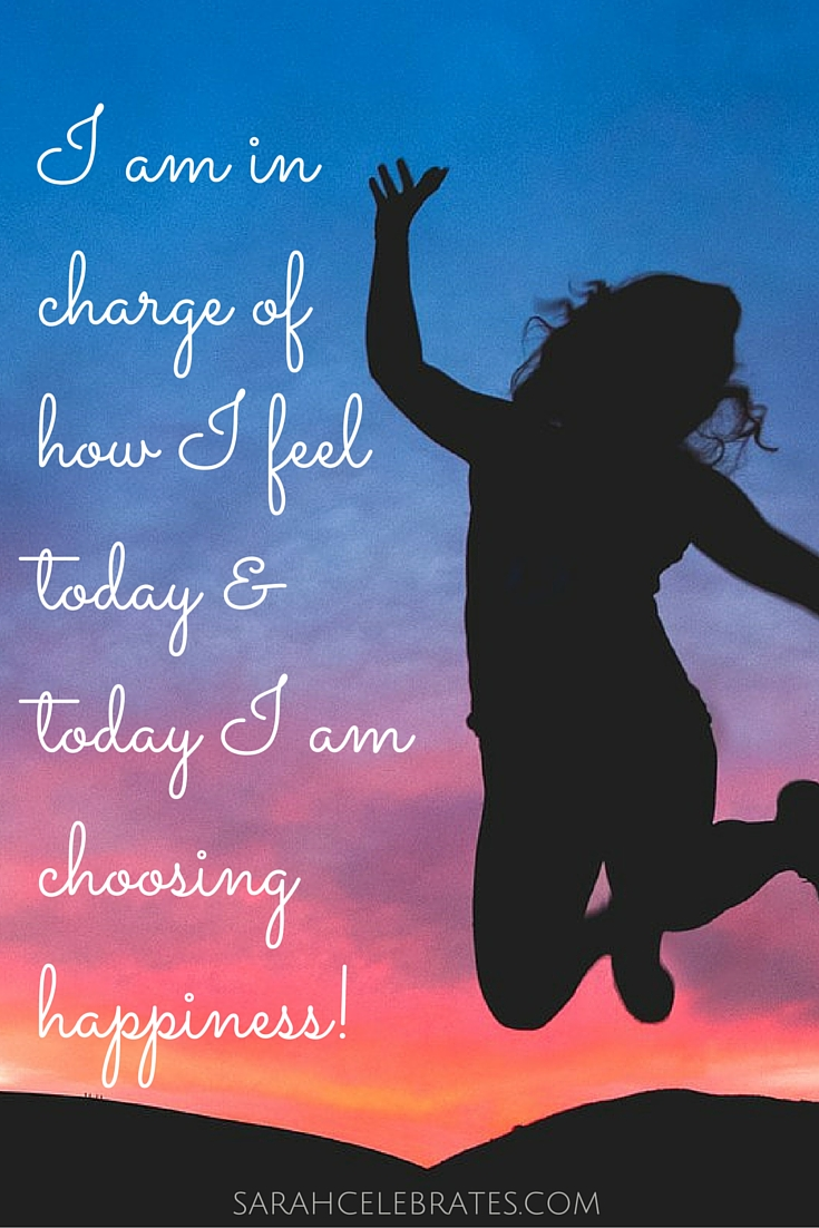 I am in charge of how I feel today and today I am choosing happiness. #MondayMotivation