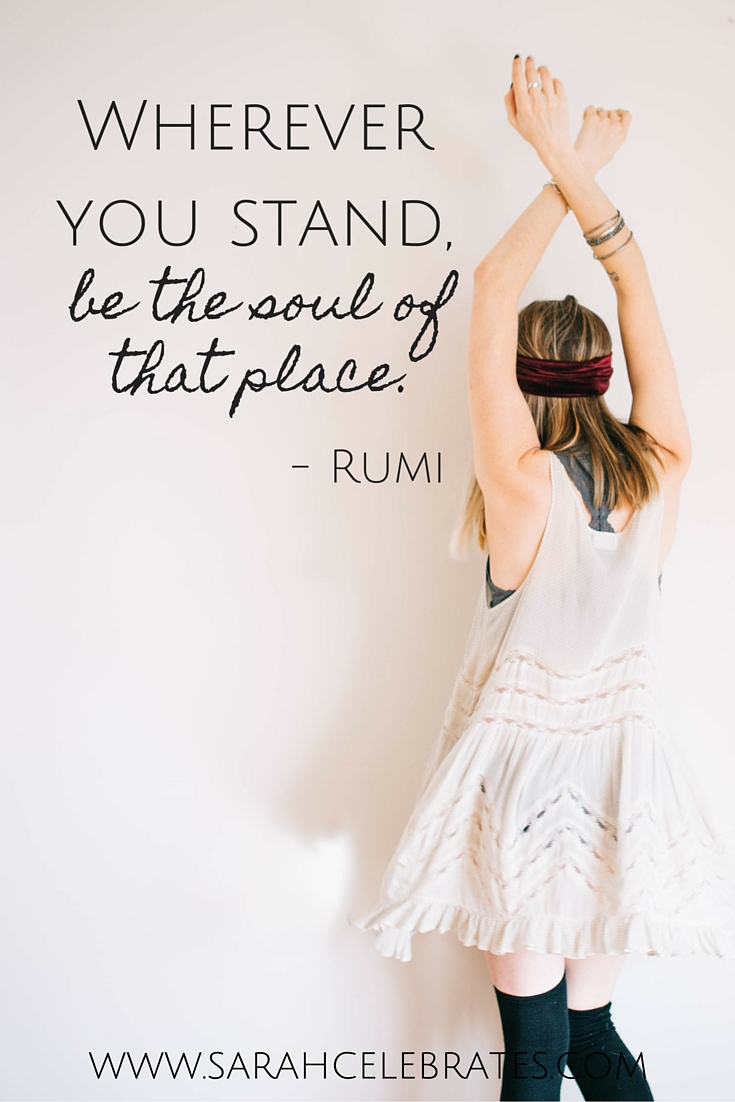 Wherever you stand, be the soul of that place. #MondayMotivation