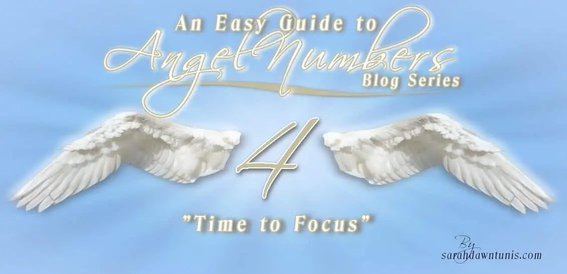 Time To Focus - ANGEL NUMBER 4, 44, 444, 4444 - Easy Guide to Angel
