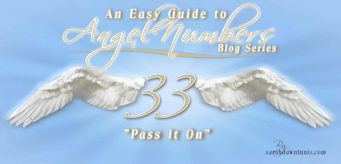 Pass It On ~ ANGEL NUMBER 33 ~ Easy Guide to Angel Numbers