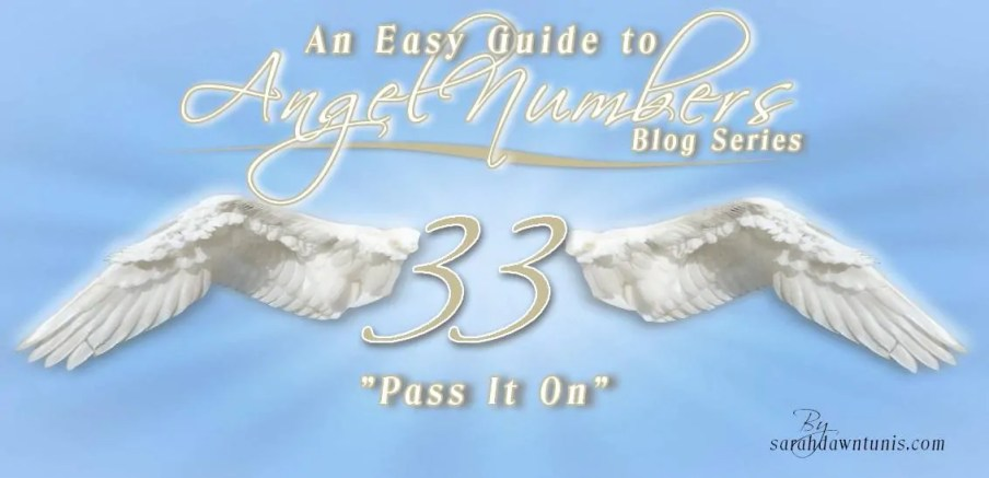 Angel Number 33: Pass It On - An Easy Guide to Angel Numbers