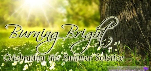 Burning Bright: Celebrating the Summer Solstice
