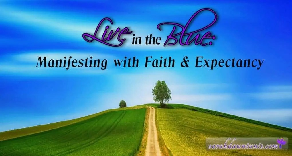 Manifesting with Faith and Expectancy - Law of Attraction