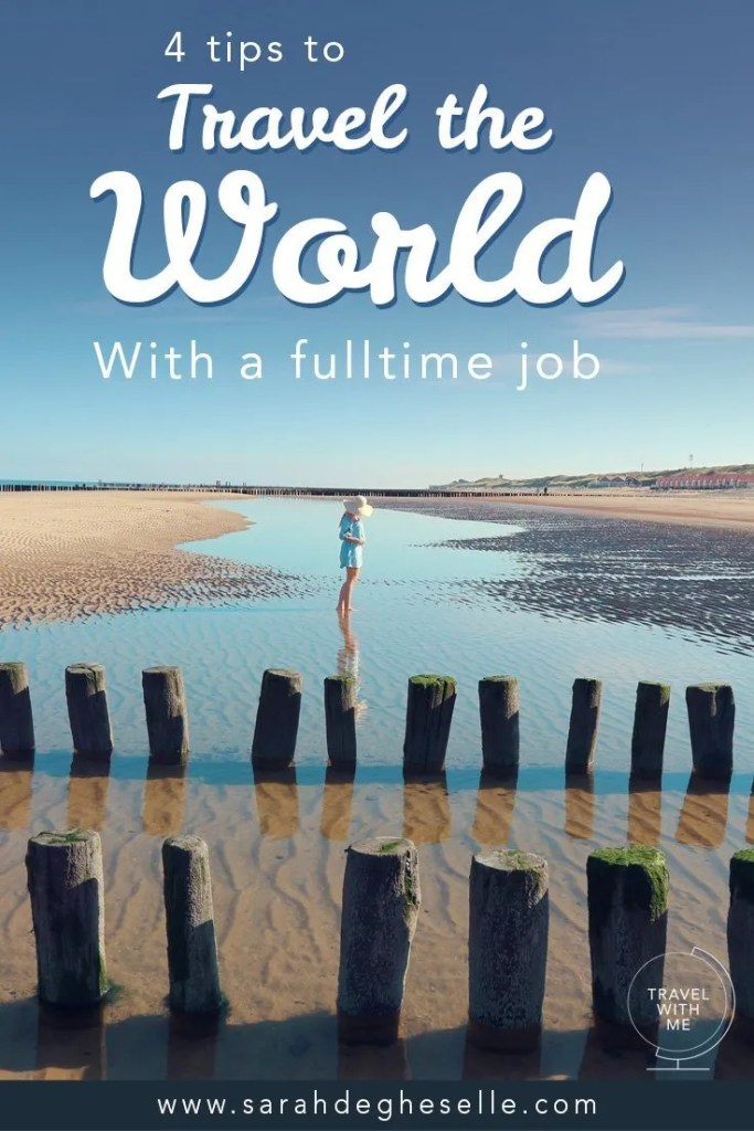4 tips to travel the world with a full time job