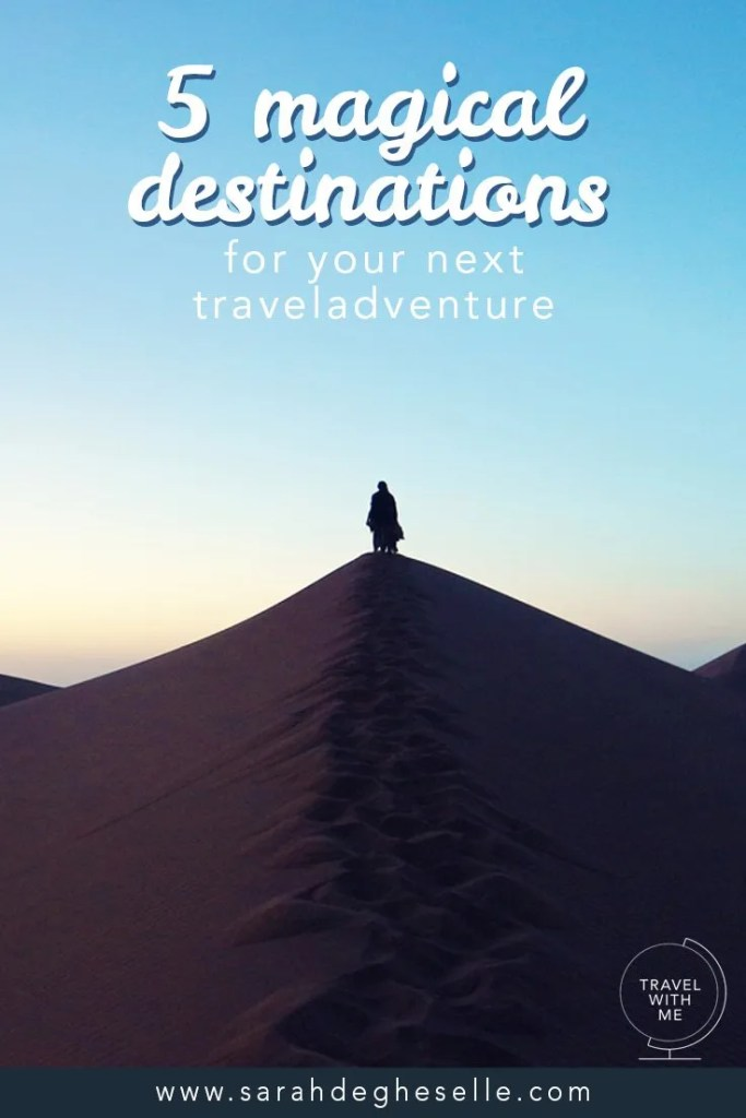 5 magical destinations for your next travel adventure