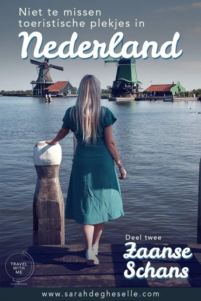 Niet te missen toeristische plekken in Nederland. Deel 2: Zaanse Schans