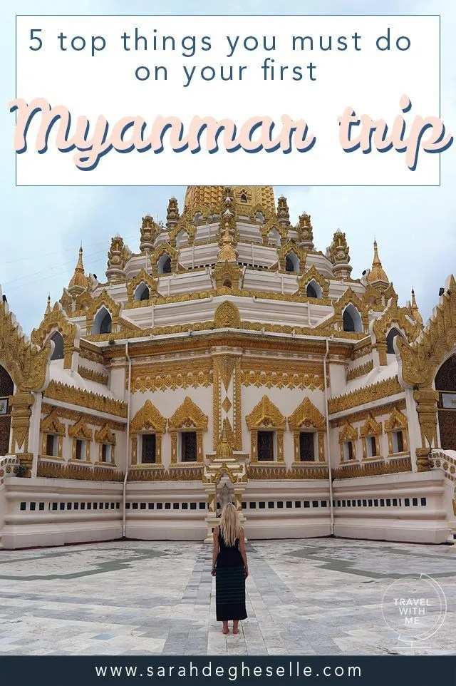 5 top things you must do on your first Myanmar trip
