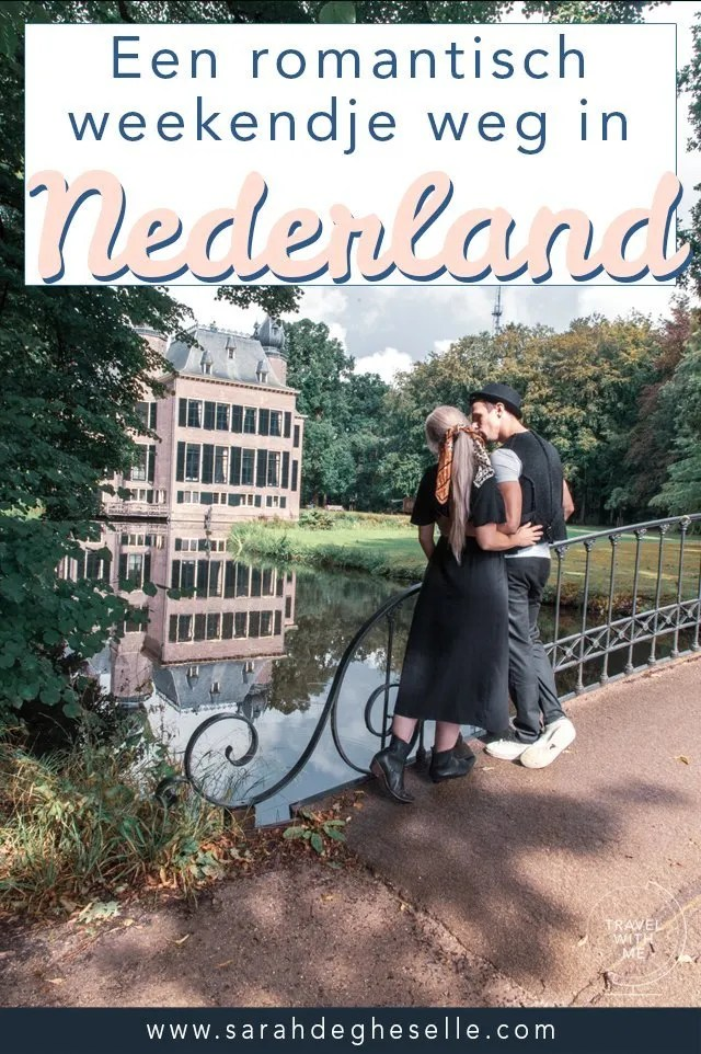 Waar genieten van een romantisch weekendje weg in Nederland