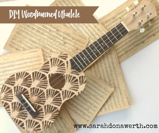 DIY Woodburned Ukulele