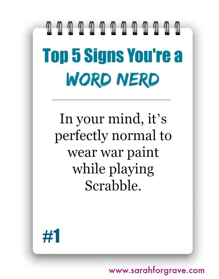 Top 5 Signs You're a Word Nerd | www.sarahforgrave.com