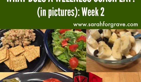 What Does a Wellness Coach Eat? (in pictures): Week 2